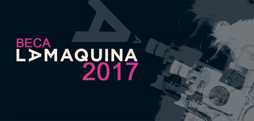 ABIERTA LA CONVOCATORIA DE LA BECA LA MAQUINA 2017