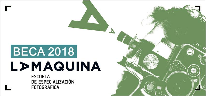 Abierta la nueva convocatoria de la Beca La Máquina para 2018, valorada en 3.000 euros