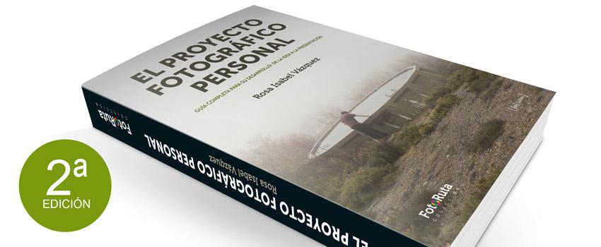 2ª edición del libro 'El Proyecto Fotográfico Personal', de Rosa Isabel Vázquez