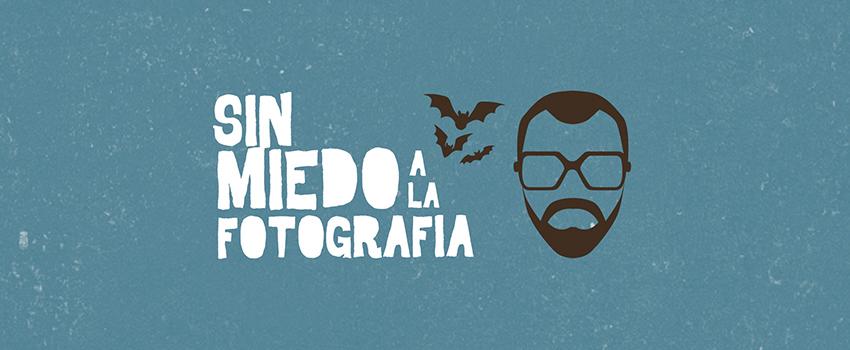 Sin Miedo a la Fotografía