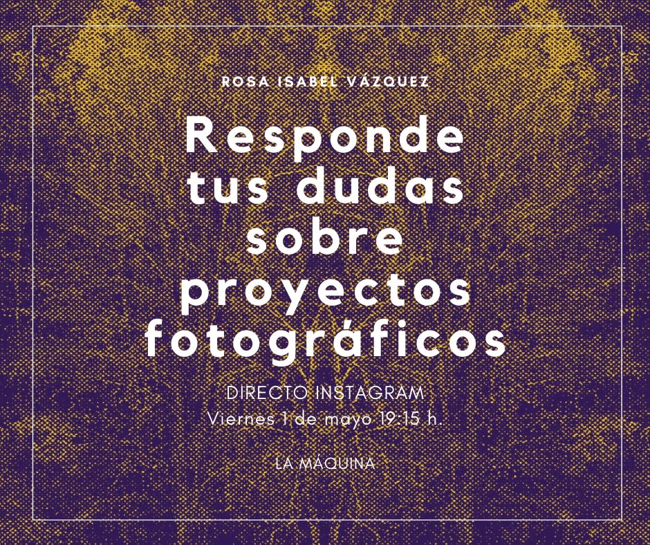 Rosa Isabel Vázquez responde dudas sobre proyecto fotográficos en directo