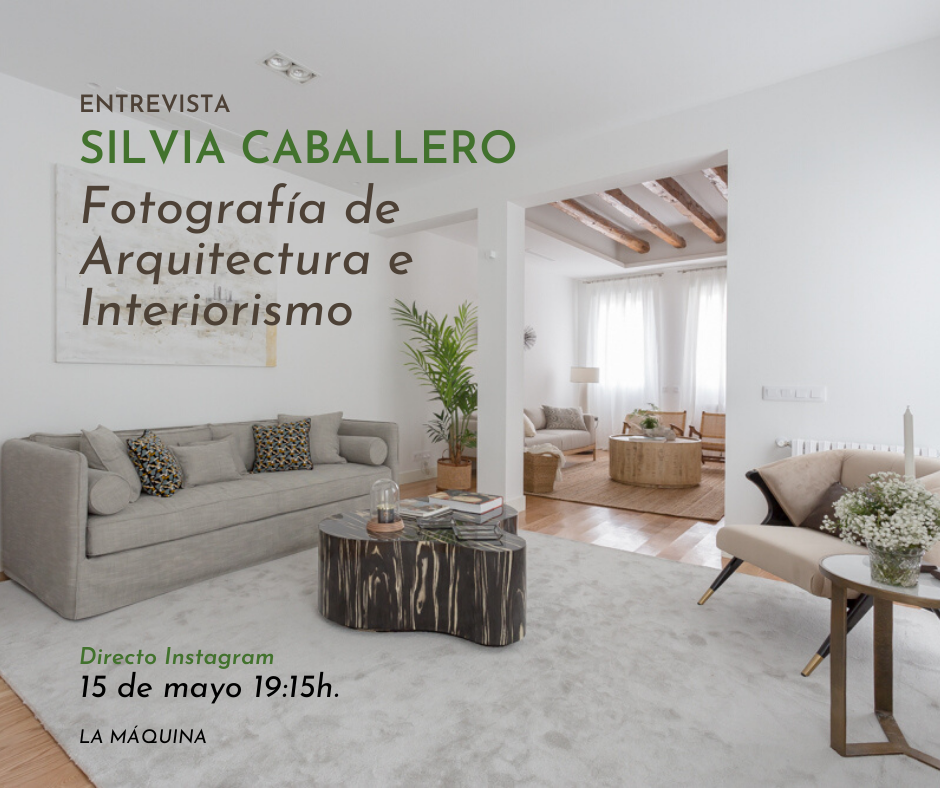 "ENTREVISTA SILVIA CABALLERO: ""Arquitectura e interiorismo"""
