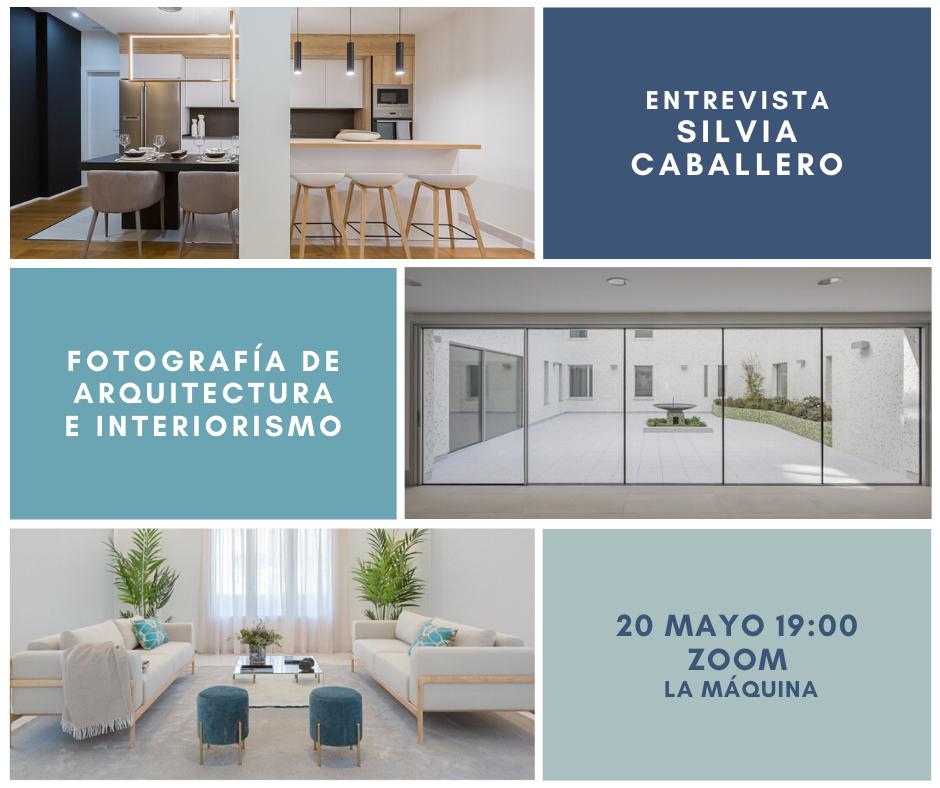 Entrevista-tutorial SILVIA CABALLERO: «Fotografía de arquitectura e interiorismo»