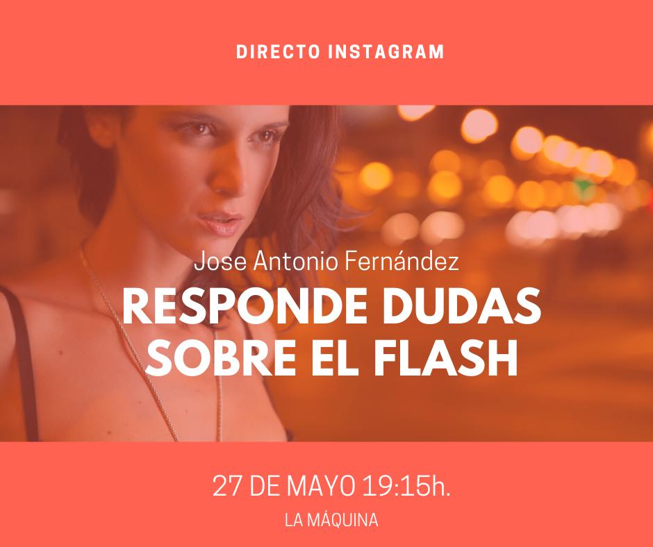 Jose Antonio Fernández responde tus dudas sobre flash en Instagram