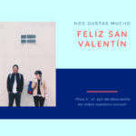 Nos gustas mucho, ¡feliz San Valentín!