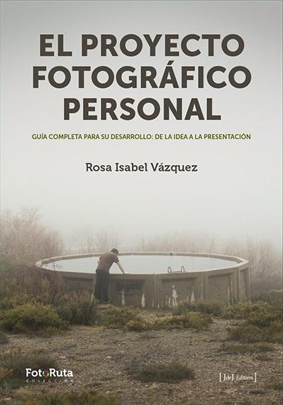 El proyecto Fotográfico Personal por Rosa Isabel Vázquez